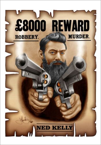 NED KELLY   WANTED POSTER   AUSSIE  LEGEND