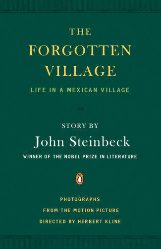 The Forgotten Village: Life in a Mexican Village by John Steinbeck.