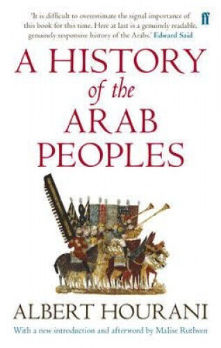 A History of the Arab Peoples: Updated Edition by Albert Hourani.