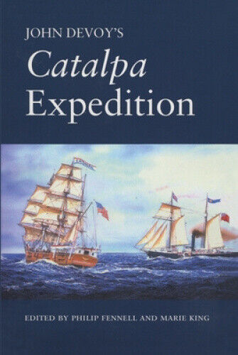 """John Devoy's """"Catalpa"""" Expedition by Philip Fennell."""