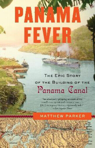Panama Fever: The Epic Story of the Building of the Panama Canal.