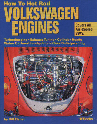 How to Hotrod Volkswagen Engines by Bill Fisher.