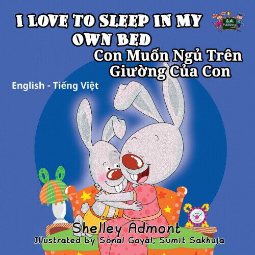 I Love to Sleep in My Own Bed: English Vietnamese Bilingual Children's Book