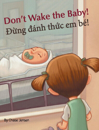 Don't Wake the Baby! / Dung Danh Thuc Em Be!: Babl Children's Books in
