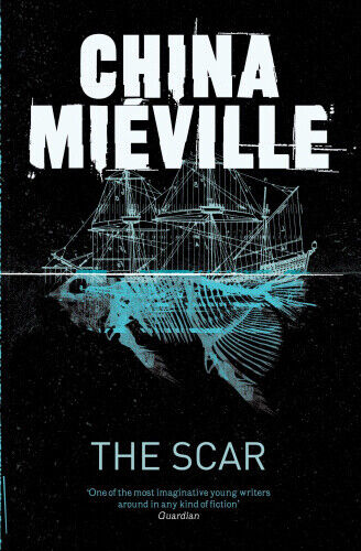 The Scar. China Miville by China Mieville.