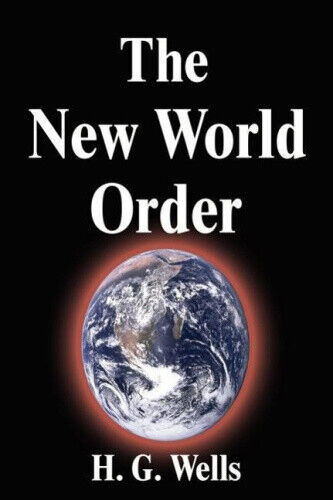 The New World Order by H. G. Wells.