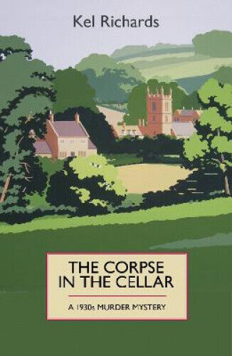 The Corpse in the Cellar: A 1930s Murder Mystery by Kel Richards.
