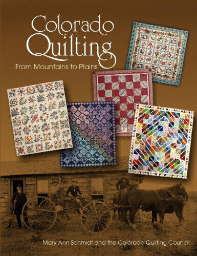 Colorado Quilting: From Mountains to Plains by Mary Ann Schmidt.