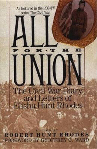 All for the Union: The Civil War Diary and Letters of Elisha Hunt Rhodes.