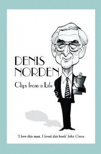 Clips from a Life by Denis Norden.