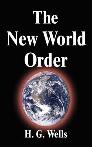 The New World Order by Wells, H. G..