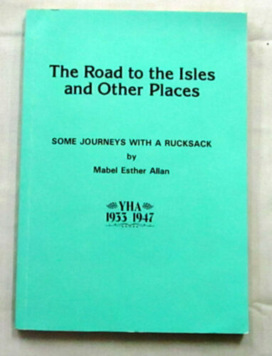 Road to Isles & Other Places Journeys with Rucksack Mabel Esther Allan Signed