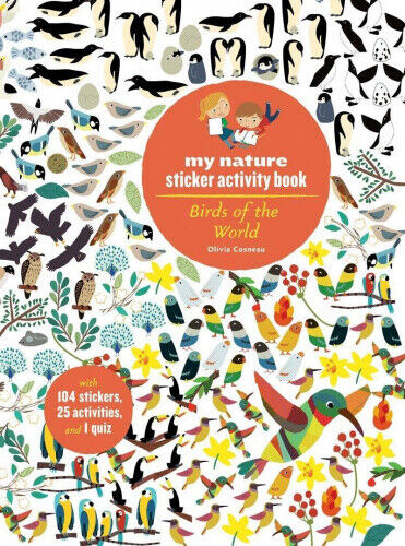 Birds of the World: My Nature Sticker Activity Book by Olivia Cosneau.