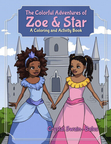 The Colorful Adventures of Zoe & Star  : An Activity and Coloring Book.