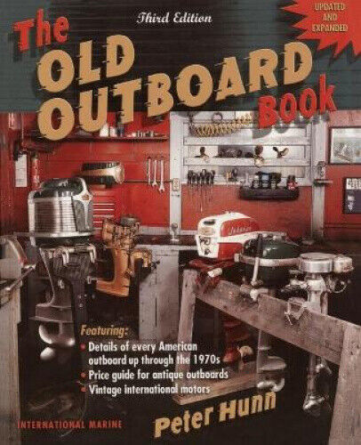 The Old Outboard Book by Hunn, Peter.