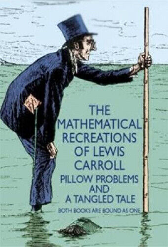 The Mathematical Recreations of Lewis Carroll: Pillow Problems and a Tangled