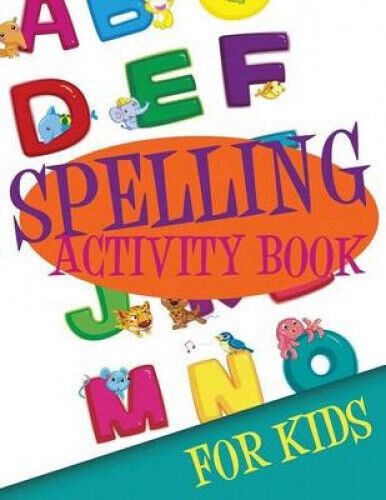 Spelling Activity Book for Kids by Publishing Llc, Speedy.