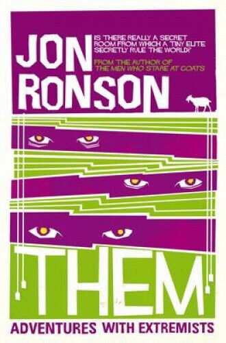 Them: Adventures with Extremists by Jon Ronson.