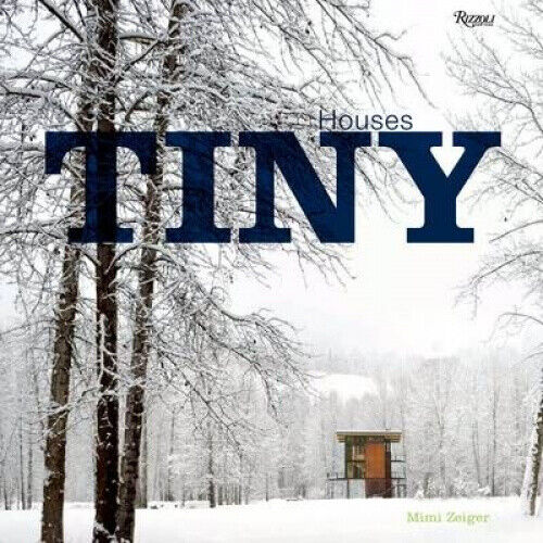 Tiny Houses by Zeiger, Mimi.