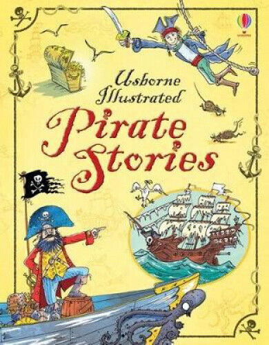 Illustrated Pirate Stories (Illustrated Stories) by Various.