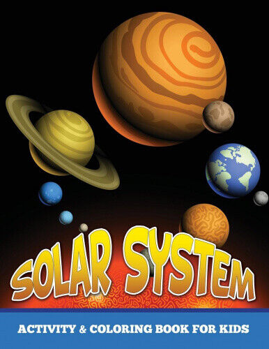 Solar System Activity and Coloring Book for Kids by Publishing Llc, Speedy.