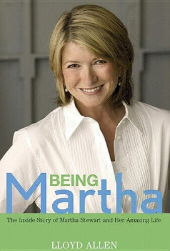 Being Martha: The Inside Story of Martha Stewart and Her Amazing Life.