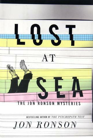 Lost At Sea: The Jon Ronson Mysteries (HB, 2012)