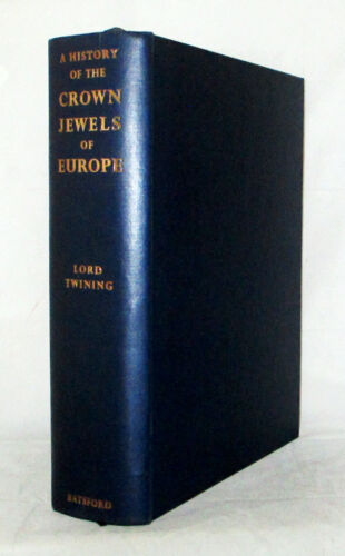 A History of the Crown Jewels of Europe Lord Twining 1960 1st Edition Hardback