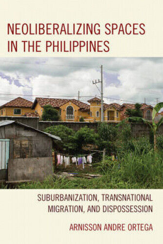 Neoliberalizing Spaces in the Philippines: Suburbanization, Transnational
