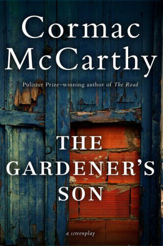 Gardener's Son by Mccarthy, Cormac.