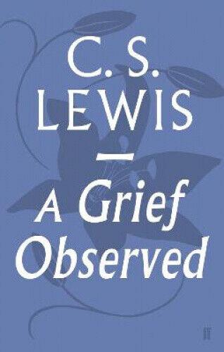 A Grief Observed by C. S. Lewis.