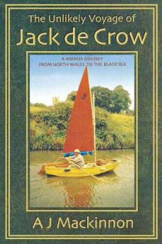 The Unlikely Voyage of Jack de Crow: A Mirror Odyssey from North Wales to the