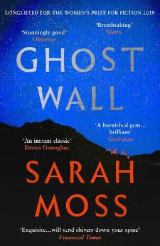 Ghost Wall by Sarah Moss.