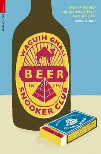Beer in the Snooker Club (Serpent's Tail Classics) by Waguih Ghali.