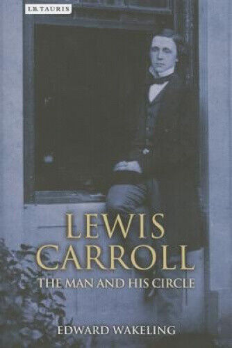 Lewis Carroll: The Man and His Circle by Edward Wakeling.