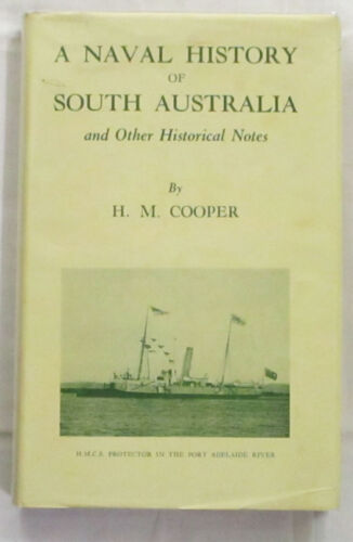 A Naval History of South Australia and Other Historical Notes Cooper Signed HCDJ