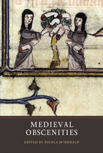 Medieval Obscenities by Nicola F. McDonald.