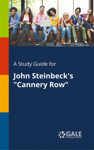 A Study Guide for John Steinbeck's Cannery Row by Cengage Learning Gale.