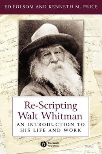 Re-Scripting Walt Whitman: An Introduction to His Life and Work (Wiley