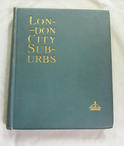 London City Suburbs by Percy Fitzgerald Illustrated by W Luker Jr 1893 Hardcover