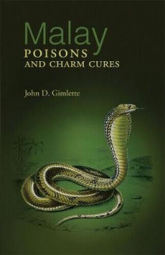 Malay Poisons and Charm Cures by John Desmond Gimlette.