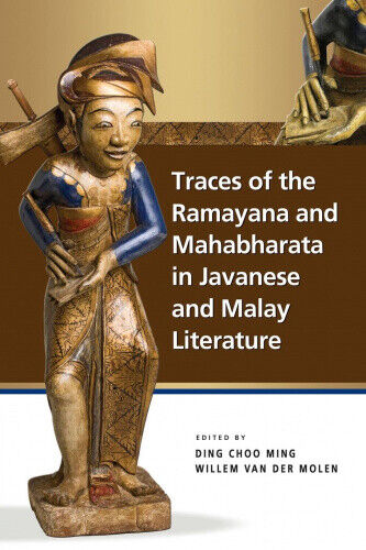 Traces of the Ramayana and Mahabharata in Javanese and Malay Literature.