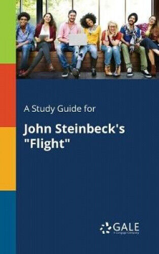 A Study Guide for John Steinbeck's Flight by Cengage Learning Gale.