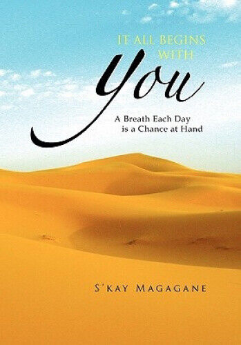 It All Begins with You by S'Kay Magagane.