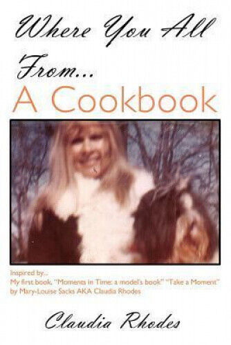 Where You All From... a Cookbook by Claudia Rhodes.