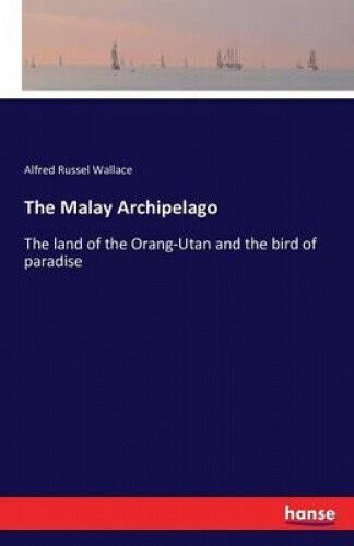 The Malay Archipelago by Alfred Russel Wallace.