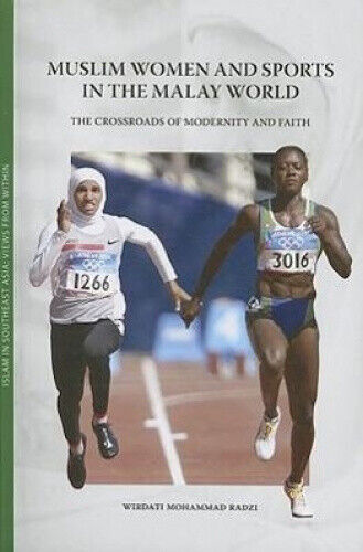 Muslim Women and Sports in the Malay World: The Crossroads of Modernity and
