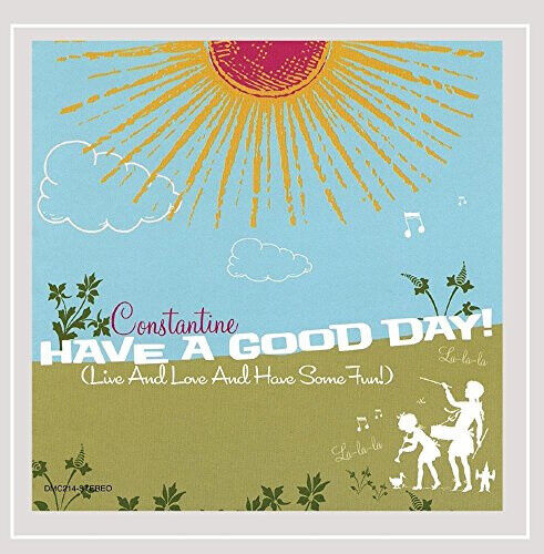 Have a Good Day! by Constantine.