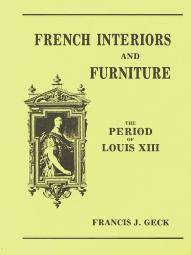 French Louis XIII Furniture Interior Design Architectural Details / Scarce Book