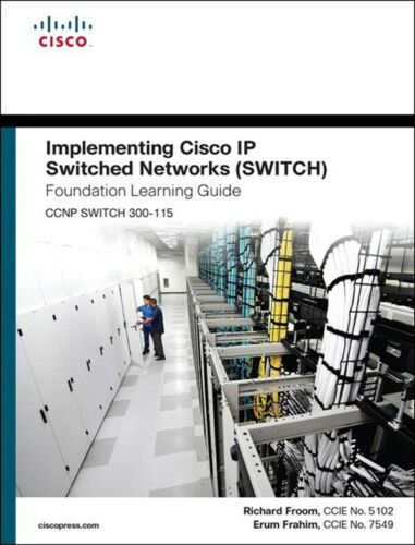 Implementing Cisco IP Switched Networks (SWITCH) CCNP SWITCH 300-115. BRAND NEW